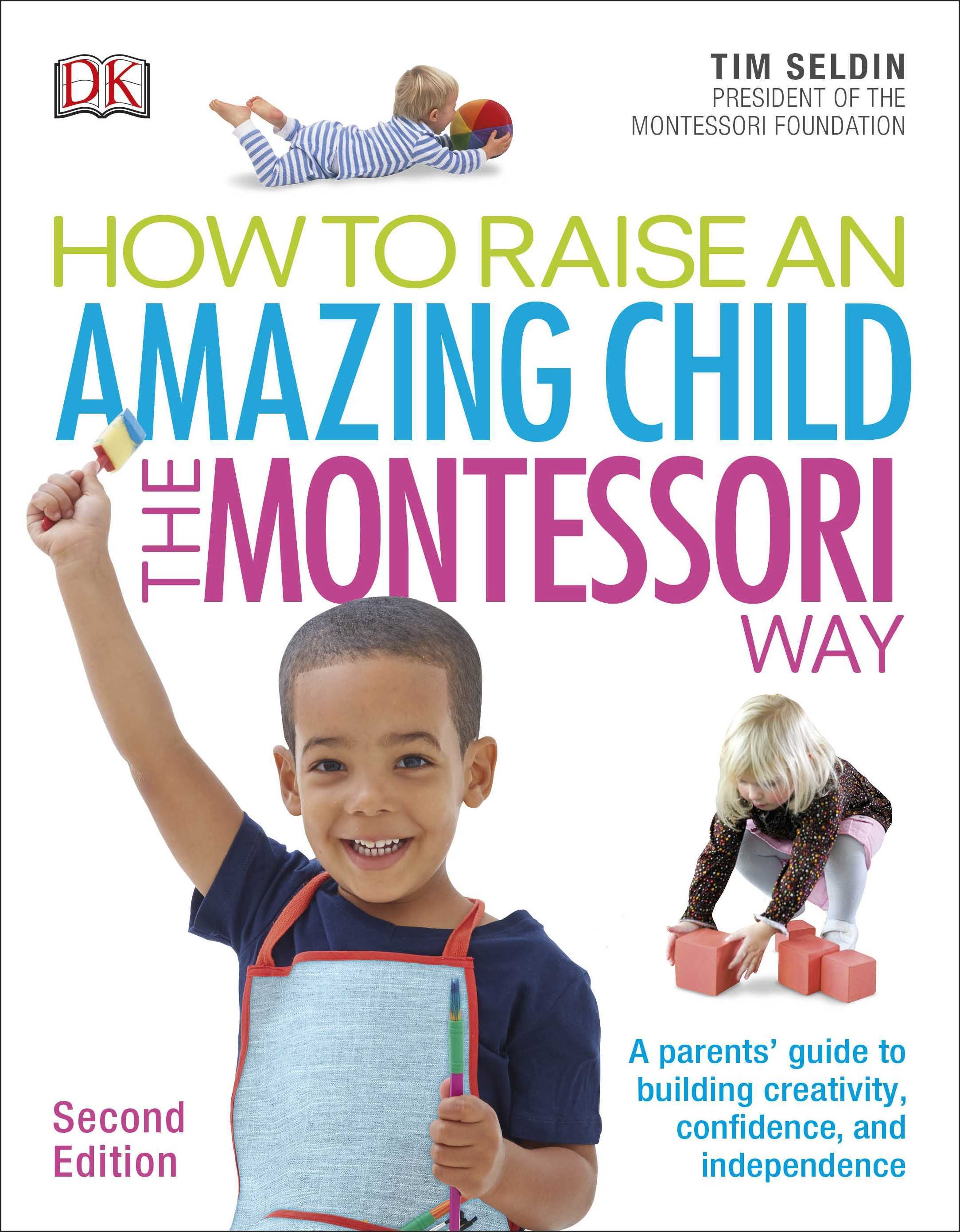 How To Raise An Amazing Child the Montessori Way (2nd Edition)
