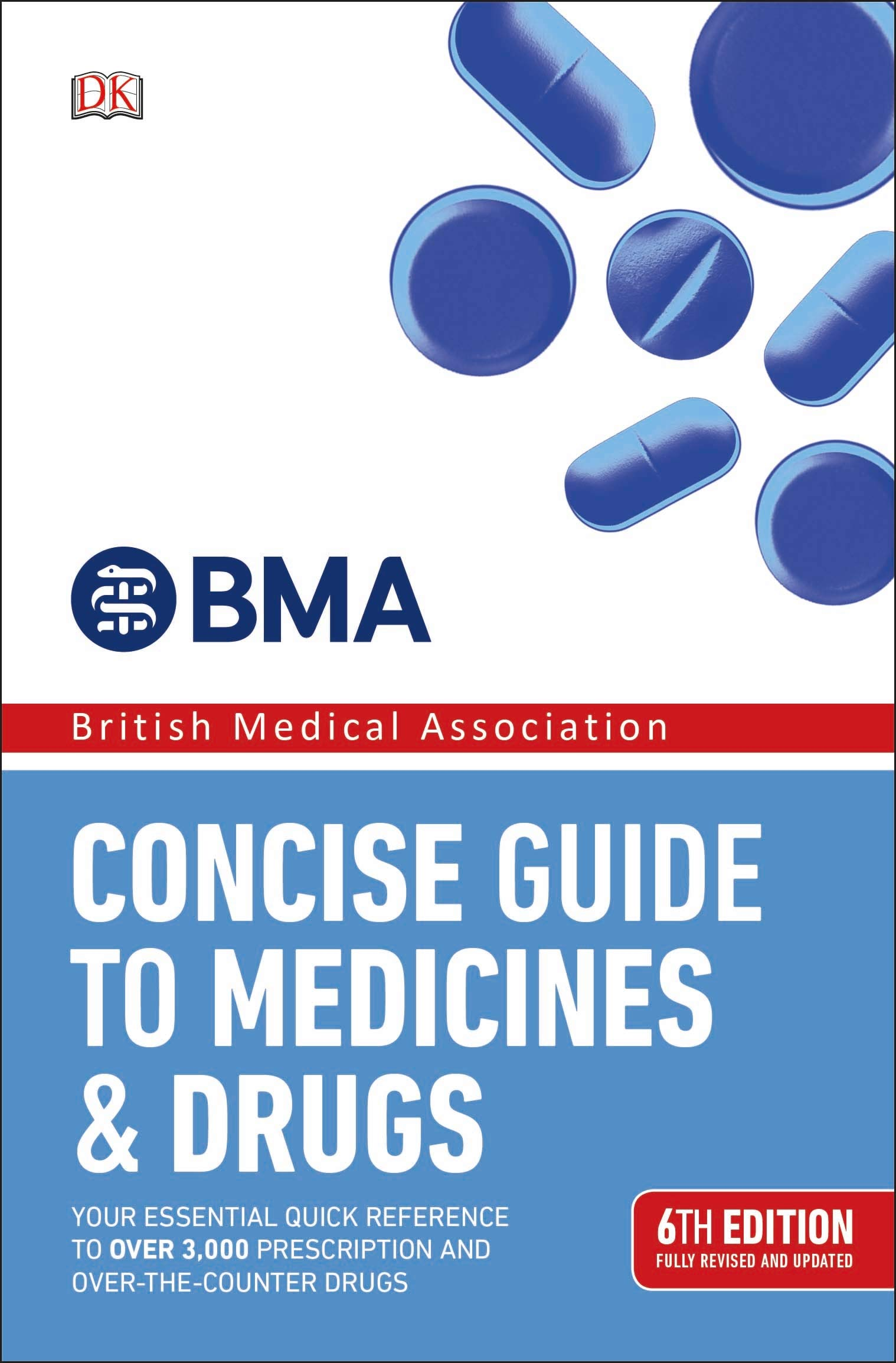 BMA Concise Guide to Medicine and Drugs (6th Edition)