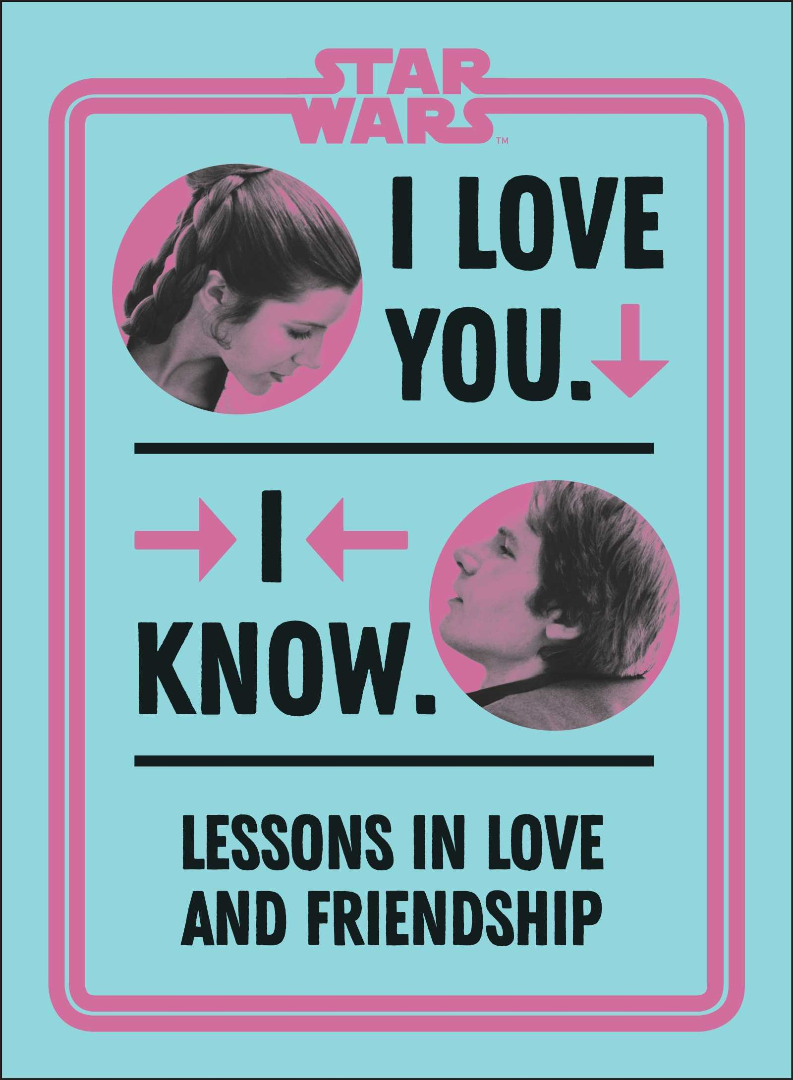 Star Wars: I Love You. I Know.