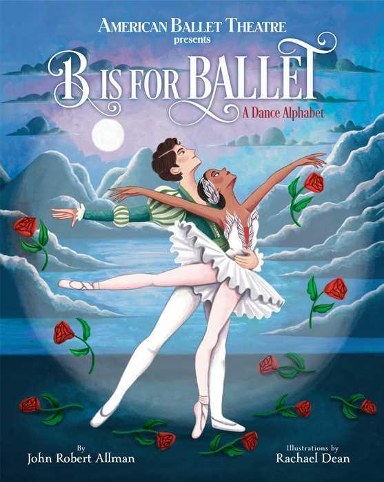 B Is for Ballet: A Dance Alphabet