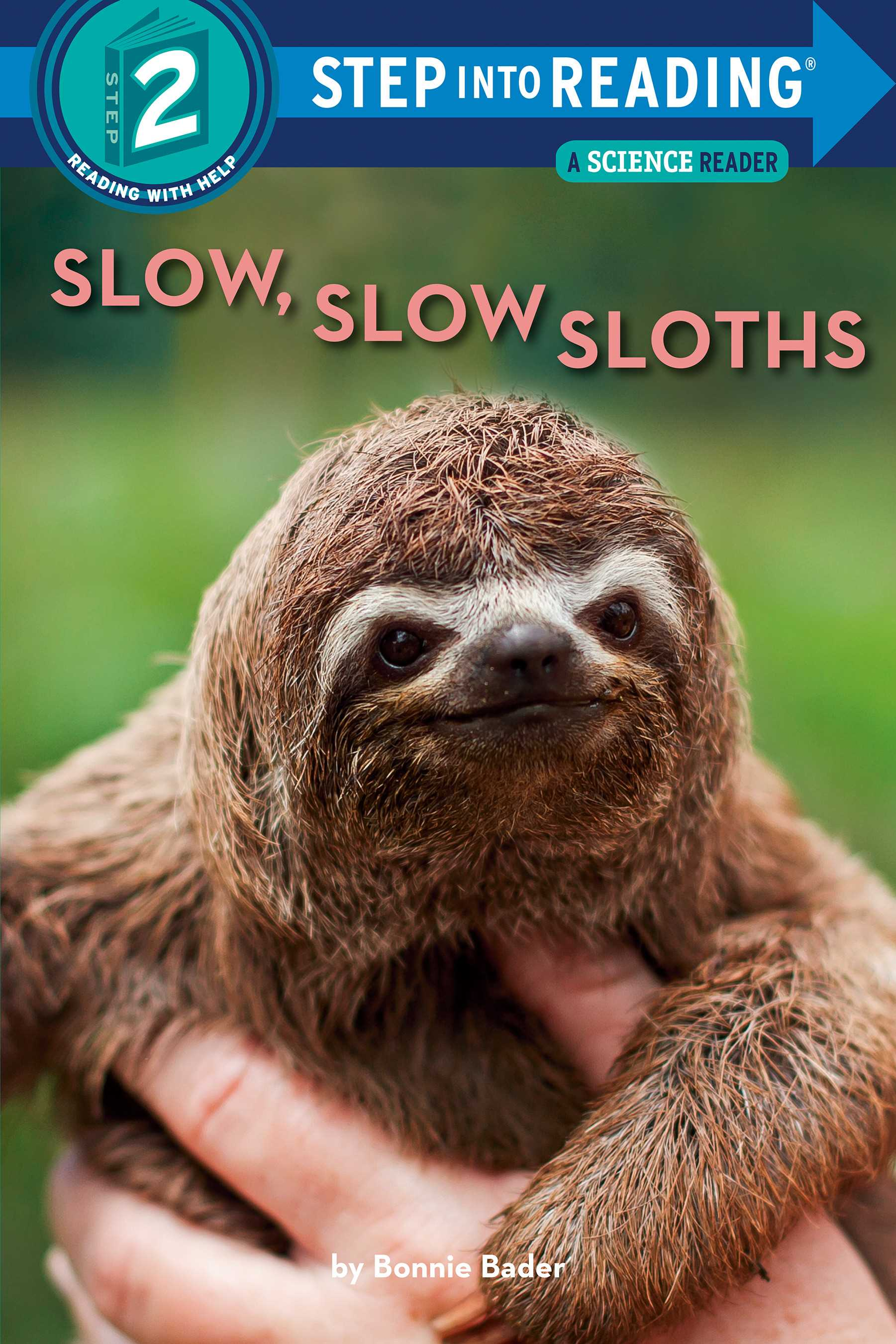 Slow, Slow Sloths (Step into Reading Level 2)