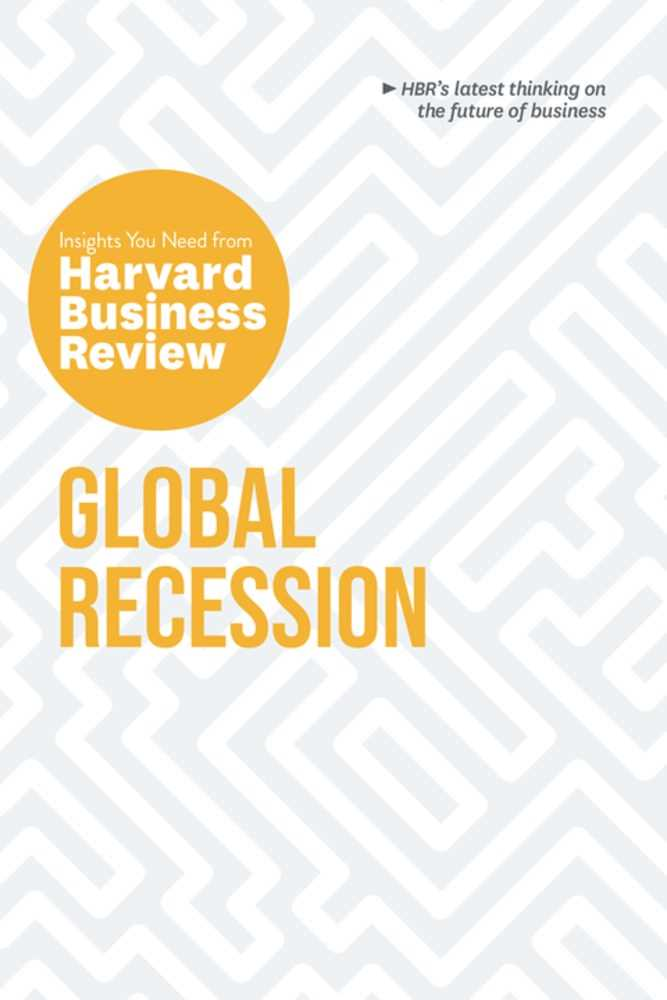 Global Recession: The Insights You Need from HBR