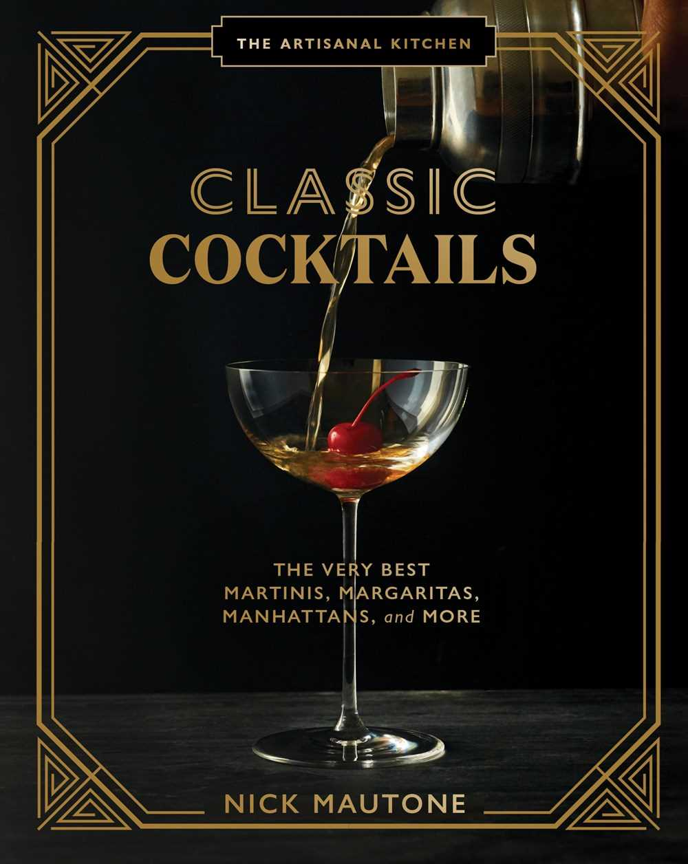 The Artisanal Kitchen: Classic Cocktails