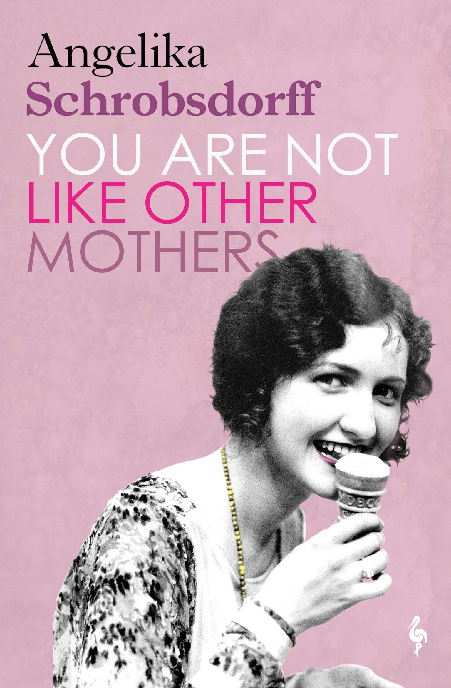 You Are Not Like Other Mothers