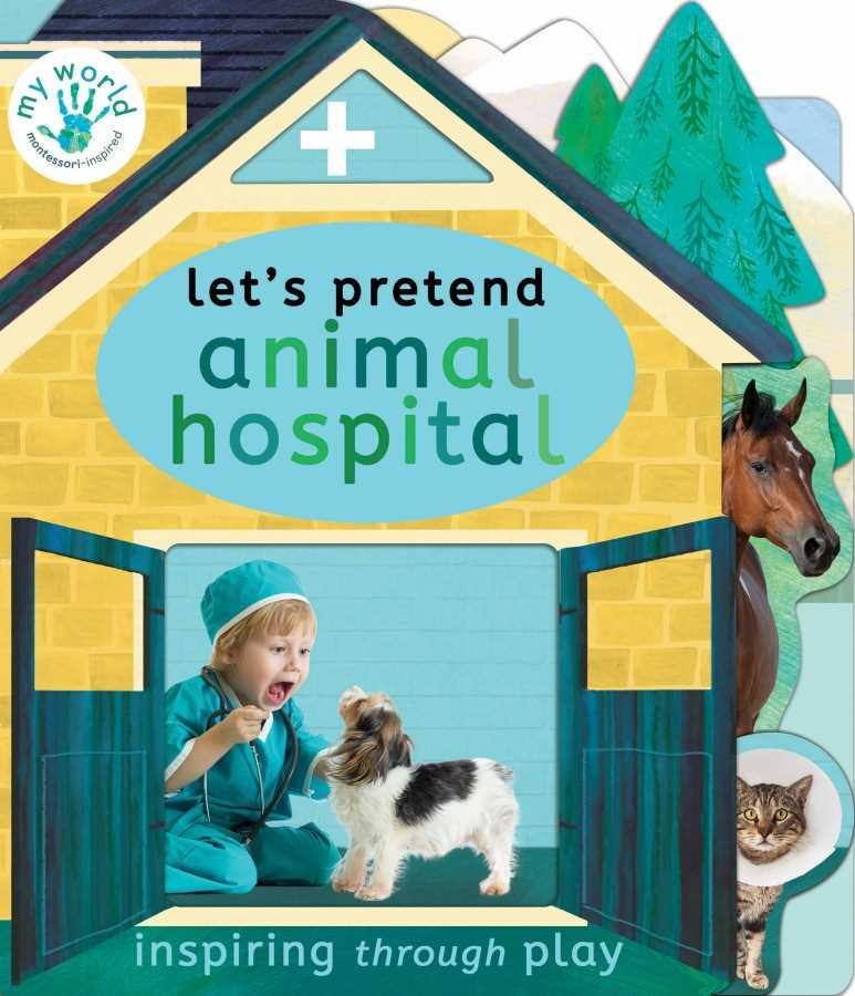 Let's Pretend Animal Hospital (My World)